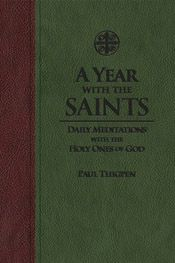 TAN Books   A Year With the Saints: Daily Meditations With the Holy Ones of God   Those who follow saints , s