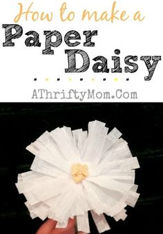 How to make a Paper Daisy, perfect for a Mothers Day craft for kids or a Teen party or birthday decor #paperFlower, #paper Daisy, #flowers, ...: