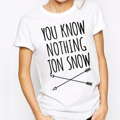 YOU KNOW NOTHING JON SNOW - WOMENS T-SHIRT (available in White with Black or Red graphic)