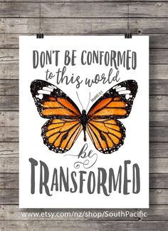 quotes faith Bible verse Romans Don't be conformed to this world Be transformed butterfly Hand lettering typography Printable Scripture print Butterfly Quotes, Butterfly Wall Art, Butterfly Meaning, Monarch Butterfly, Bible Scriptures, Bible Quotes, Faith Bible, Quotable Quotes, Printable Wall Art