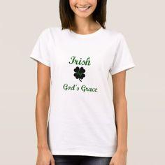 irish by God's Grace T-Shirt - st patricks day gifts Saint Patrick's Day Saint Patrick Ireland irish holiday party