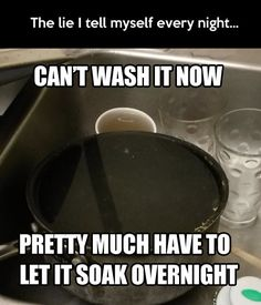 The Lie I Tell Myself Every Night Funny Wash Soak Pots Overnight Kitchen Cooking Humor Funny Shit, Haha Funny, Funny Stuff, Funny Things, Random Stuff, Random Things, 21 Things, Random Humor, Nerd Stuff