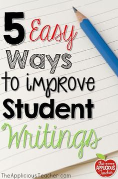 5 EASY ways to improve student writings! Love the first idea, so simple, but effective!
