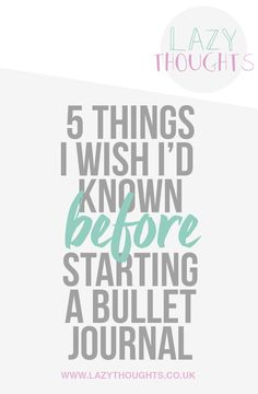 5 Things I Wish I'd Known Before Starting a Bullet Journal - lazythoughts.co.uk