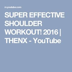 SUPER EFFECTIVE SHOULDER WORKOUT! 2016 | THENX - YouTube