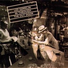 Led Zeppelin album cover by Hipgnosis Storm Thorgerson (In Through the Out Door, Looks like a great bar to me. Led Zeppelin Album Covers, Led Zeppelin Albums, Led Zeppelin Iii, Led Zeppelin Poster, Storm Thorgerson, Rock Album Covers, Classic Album Covers, Rock N Roll, Lps