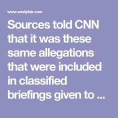 Sources told CNN that it was these same allegations that were included in classified briefings given to members of Congress last year, and which prompted Senate Minority Leader Harry Reid to pen a fiery letter to Comey in the weeks before the presidential election, deriding his agency's decision to release information about the investigation into Hillary Clinton's e-mail scandal, but not the Trump campaign's alleged ties to Russia.