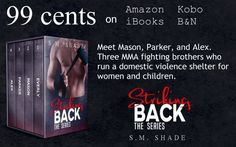 99 Cents !!  SALE  #BookSmackedAuthor #SALE #SMShade  The complete Striking Back Series is now available in a box set and is now available for only .99. Follow three MMA fighting brothers who run a domestic violence shelter for women and children.  Amazon links  US http://amzn.to/2o23I0F  UK http://ift.tt/2mSYzI6  AU http://ift.tt/2njRsDP  CA http://ift.tt/2mSNO8A  iBooks http://ift.tt/2njQEi4  B&N http://ift.tt/2mSYAf8  Kobo http://ift.tt/2njJPx7  Book 1  Everly  The first time I met Mason…