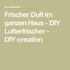 Frischer Duft im ganzen Haus - DIY Lufterfrischer - DIY-creation