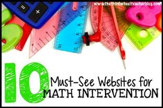 10 Must-See Math Intervention Sites http://thethirdwheelteacherblog.com/math_intervention_sites/