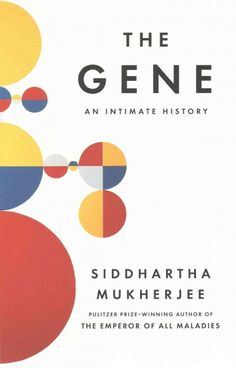 A history of the gene draws on science, social history, and the author's family medical history to explore the centuries of research into the science of genetics and the quest to understand human heredity.