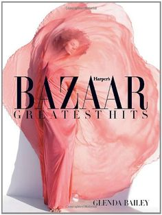 Harper's Bazaar: Greatest Hits Glenda Bailey http://www.amazon.co.jp/dp/1419700707/ref=cm_sw_r_pi_dp_-uhFub12K6XJH