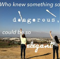 Who know something so dangerous, could be so elegant?