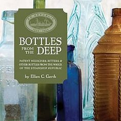 """""""Superb color ... with detailed and fascinating stories"""" - Bottle expert, Q. David Bowers."""
