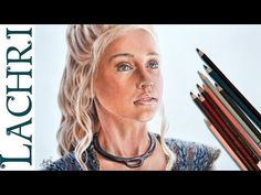 Drawing Daenerys w/ Faber-Castell Polychromos colored pencil - Photorealistic Demo by Lachri - YouTube