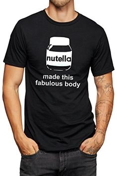 Nutella Made this Fabulous Body – Nutella T-shirt – Vinyl Printed T-shirt: NOURY LTD – www.noury.co.uk Aims to dispatch orders on the same…