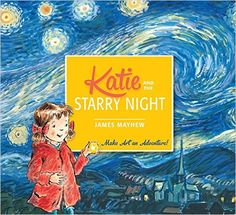 Katie and the Starry Night: Amazon.co.uk: James Mayhew: 9781408332436: Books
