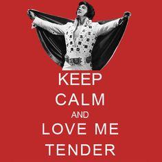 Keep Calm and Love Elvis