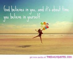 God Believes In You   The Daily Quotes