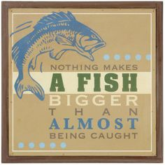 Nothings makes a fish bigger... than almost being caught!