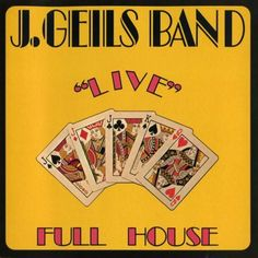 """The J. Geils Band * """"Live"""" Full House"""