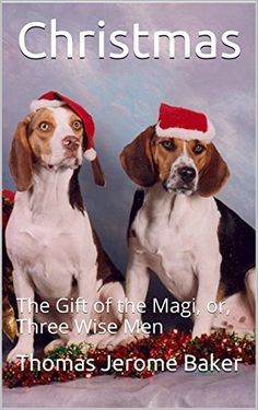 Christmas: The Gift of the Magi, or, Three Wise Men (Volume 1) by Thomas Jerome Baker http://www.amazon.com/dp/B018EDJVZ4/ref=cm_sw_r_pi_dp_x8U9wb1PM1V2T