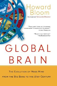 Global Brain: The Evolution of Mass Mind from the Big Bang to the 21st Century by Howard Bloom http://www.amazon.com/dp/0471419192/ref=cm_sw_r_pi_dp_tjIdxb0G9JKHA