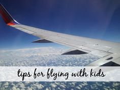 Tips for Flying with Kids #travel #kids
