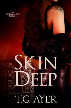 Skin Deep (A SkinWalker Novel #1) (DarkWorld: SkinWalker) by T.G. Ayer Get your FREE copy now! http://www.planetebooks.net/skin-deep-a-skinwalker-novel-1-darkworld-skinwalker-by-t-g-ayer/