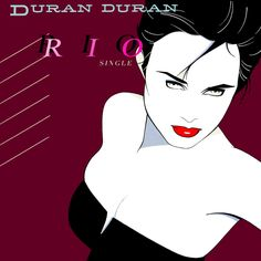 Google Image Result for http://fc08.deviantart.net/fs71/i/2011/036/e/4/duran_duran__rio_single_by_wedopix-d38wq2t.jpg