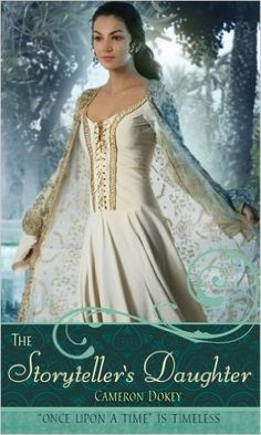 """The Storyteller's Daughter: A Retelling of """"The Arabian Nights"""" (Once upon a Time) (English Edition) Reprint: Cameron Dokey: Amazon.es: Tienda Kindle"""