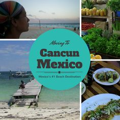 Everything you need to know about moving to and living in Cancun, Mexico, the heart of the Riviera Maya.