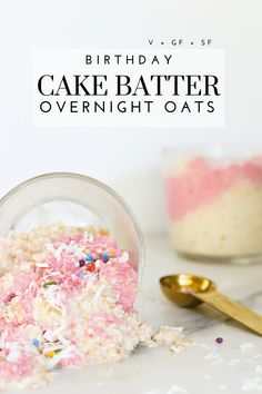 Gluten-Free Cake Batter Overnight Oats - Tayler Silfverduk DTR - * Swap the cashew butter for peanut butter for low FODMAP Fodmap Dessert Recipe, Dessert Recipes, Healthy Desserts, Delicious Desserts, Healthy Recipes, Birthday Cake Flavors, Gluten Free Breakfasts, Gluten Free Cakes, Cake Batter