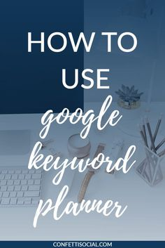 Google Keyword Planner can be a game changer if used correctly. Learn how to effectively use Google's keyword planner in today's post.