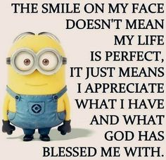 Well Said Quotes By The Minions The smile is because He is with me no matter what! Funny Minion Memes, Minions Quotes, Minion Love Quotes, Funny Jokes, Funny Minion Pictures, Funny Photos, Funny Images, Happy Minions, Well Said Quotes