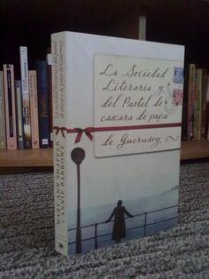 Sociedad literaria y del pastel de cascara de papa de Guernsey. Autoras Mary Ann Shaffer y Annie Barrows