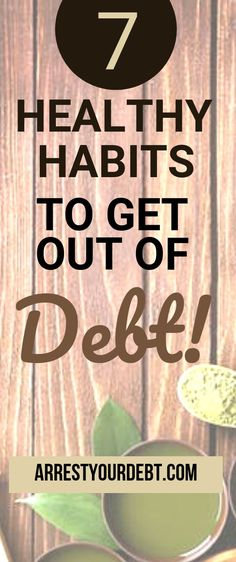 These 7 Healthy Habits To Get Out Of Debt Check out these 7 health habits you can use to get out of debt!Check out these 7 health habits you can use to get out of debt! Debt Free Living, Living On A Budget, Frugal Living, Debt Repayment, Debt Payoff, Debt Consolidation, Paying Off Credit Cards, Credit Card Interest, Thing 1
