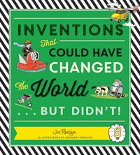 Inventions That Could Have Changed the World…But Didn't! | Nonfiction Monday