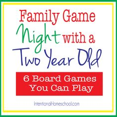Family Game Nights: 6 Board Games You Can Play with a Two Year Old