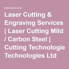 Laser Cutting & Engraving Services | Laser Cutting Mild / Carbon Steel | Cutting Technologies Ltd