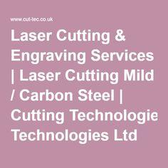 Laser Cutting & Engraving Services   Laser Cutting Mild / Carbon Steel   Cutting Technologies Ltd