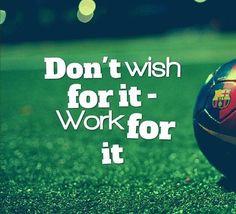 Don't wish for it - work for it czyli nie życz sobie tego, zapracuj na to •…