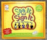 Manufacturer Direct Price: $24.95    With See It & Sign It Level TWO, the fun keeps going while learning 120 new words plus Spanish Translations!  Sign language eases the frustration that children on the Autism Spectrum or other children with special needs feel when they are unable to express themselves while supporting the development and cognitive structures that are important for speech and language