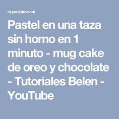 Pastel en una taza sin horno en 1 minuto - mug cake de oreo y chocolate - Tutoriales Belen - YouTube