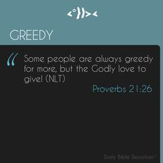 Daily Bible Devotions, Todays Devotion, Morning Devotion, Proverbs 21, Forgive And Forget, Christ The King, Jesus Calling, I Am Alone, Greed