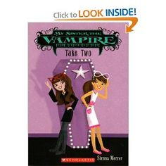 Take Two (My Sister the Vampire #5) by Sienna Mercer