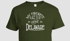 Delaware Home T-shirt, Diamond State, First State, DE, Wilmington, christmas, birthday, hanukkah gift, father, mother tee, born, raised