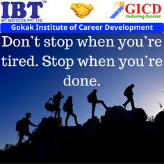 Don't stop when you're tired.