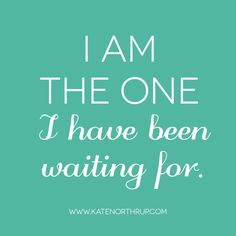 I am the one I have been waiting for. #MoneyLove Note