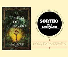 ¡Participa en nuestro SORTEO y gana un ejemplar de 'EL TEMPLO DEL CORAZÓN' de Lola Sorribes! Cover, Books, Pageants, Prize Draw, Temple, Libros, Book, Book Illustrations, Libri